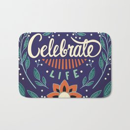 Celebrate Life - Beautiful Floral Sign Bath Mat