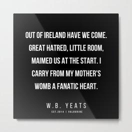 42   |200418| W.B. Yeats Quotes| W.B. Yeats Poems Metal Print