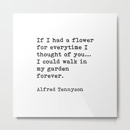 If I Had A Flower, Alfred Lord Tennyson Quote Metal Print