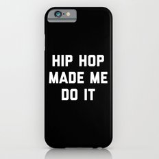 Hip Hop Do It Music Quote iPhone 6s Slim Case