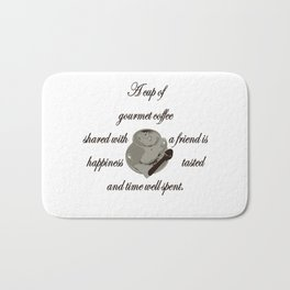 A Cup Of Gourmet Coffee Shared With A Friend Bath Mat