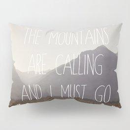 I Must Go Pillow Sham