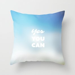 Yes You Can Throw Pillow