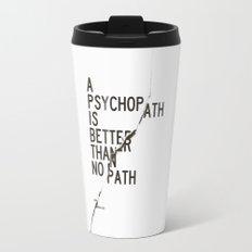 Psychopath Travel Mug