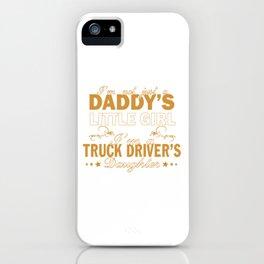 I'm a Truck Driver's Daughter iPhone Case
