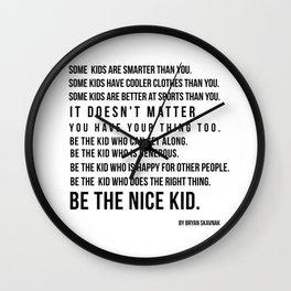 Be the nice kid 2 #minimalism Wall Clock