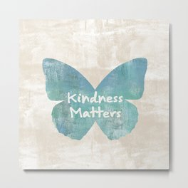 Kindness Matters Butterfly Expressions Metal Print