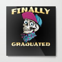 Finally Graduated Zombie Skull Humor Metal Print