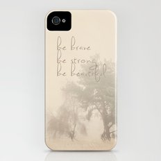 be brave ... be strong ... be beautiful!  iPhone (4, 4s) Slim Case
