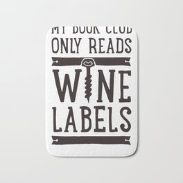 MY BOOK CLUB ONLY READS WINE LABELS T-SHIRT Bath Mat