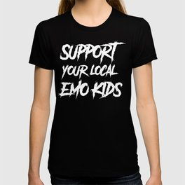 Support your local emo kids T-shirt