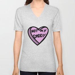 Not My Daddy Unisex V-Neck