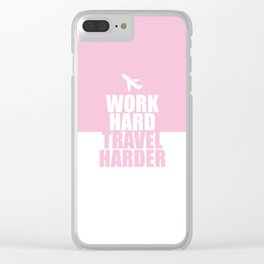 Work Hard travel harder... Inspirational Quote Clear iPhone Case