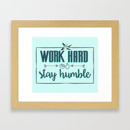 Quote - Work hard Stay Humble - Flower Framed Art Print