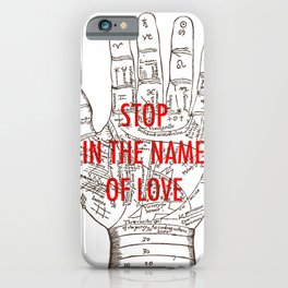 stop in the name of love iPhone Case