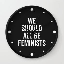 All Be Feminists Saying Wall Clock
