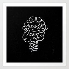 Yes I can! Art Print