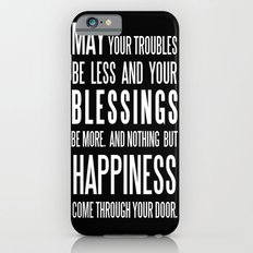 Irish Blessing..May your troubles be less iPhone 6s Slim Case