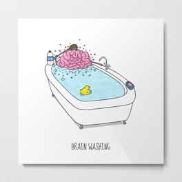 Brain Washing! Metal Print