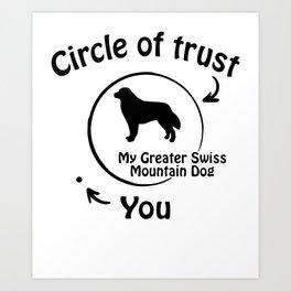 Circle of trust my Greater Swiss Mountain Dog Art Print