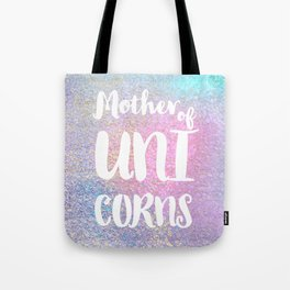 Mother of UNICORNS Tote Bag