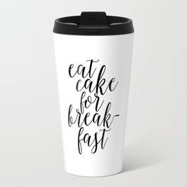 KATE SPADE QUOTE,Eat Cake For Breakfast,Kitchen Decor,Quote prints,Inspirational Quote,Typography Travel Mug