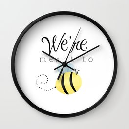We're Meant To Bee Wall Clock