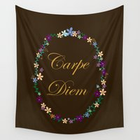 carpe diem Wall Tapestries featuring Carpe Diem by Pendientera