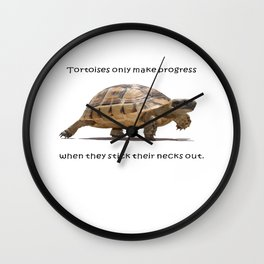 Tortoises Only Make Progress When They Stick Their Necks Out Wall Clock