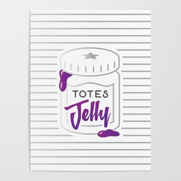Totes Jelly Jar Poster