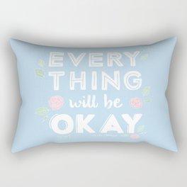 Every Thing Will Be Okay Rectangular Pillow