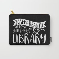 Screw Reality! I'm Going to the Library! (inverted) Carry-All Pouch