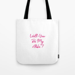 Will You Be My Alibi Funny True Crime Mystery Tote Bag