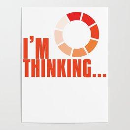 Online Humor Gift I Am Thinking Loading Meme Joke Computer Ice Breaker Poster