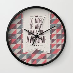 do more of what makes you awesome Wall Clock
