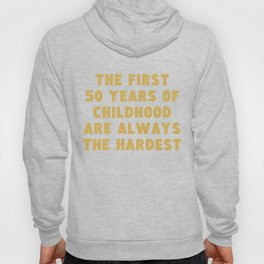 First 50 Years Of Childhood Funny 50th Birthday Hoody