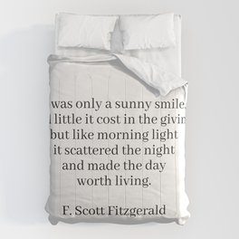 made the day worth living (f. Scott fitzgerald quote) Comforters