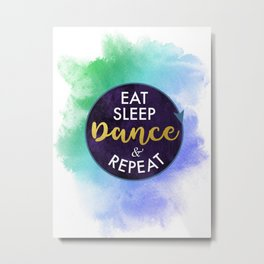 Eat Sleep Dance and Repeat faux gold foil glitter letters typography design for Dancer Metal Print