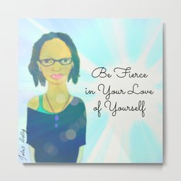 Be Fierce In Your Love Of Yourself Muse Mantra Metal Print