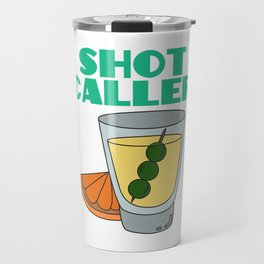 shot caller Shots Party Alcohol trust me Bartender Beer Waiter Liquor Bistro Glass Tequila Travel Mug