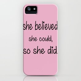 She Believed iPhone Case