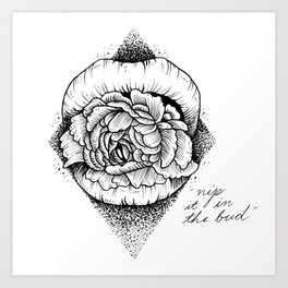 """Nip It In The Bud"" Art Print"