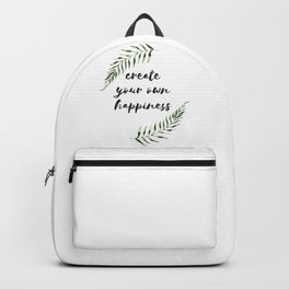 create your own happiness Backpack