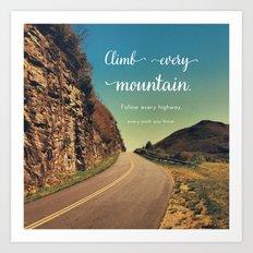 Climb Every Mountain Art Print