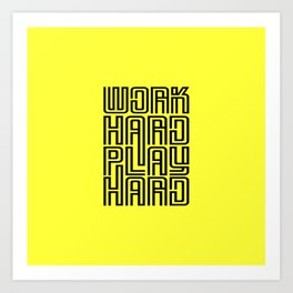 Work hard play hard, a inspirational quote (black) Art Print