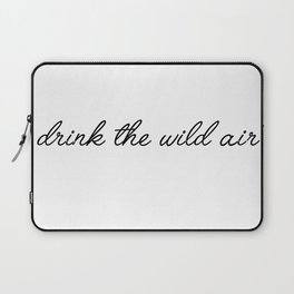 drink the wild air Laptop Sleeve