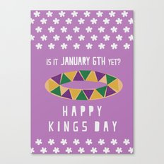 Is It January 6th Yet?  -  Happy Kings Day Canvas Print