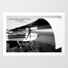 Adventure is Worthwhile in Itself Art Print