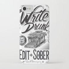 Write Drunk. Edit Sober Slim Case iPhone 7