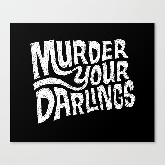 Murder Your Darlings Canvas Print
